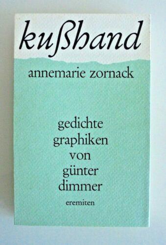 Annemarie Zornack - Kußhand - Gedichte , Graphik Günter Dimmer - 1987 Eremiten