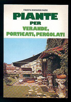 MAINARDI FAZIO FAUSTA PIANTE PER VERANDE PROTICATI PERGOLATI DE VECCHI 1976