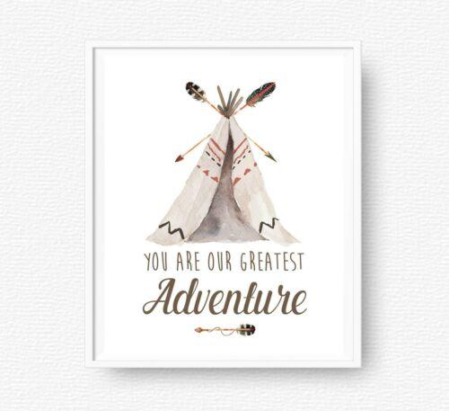 You Are Our Greatest Adventure Nursery Art Tribal Teepee Print Arrow Gift 606-A