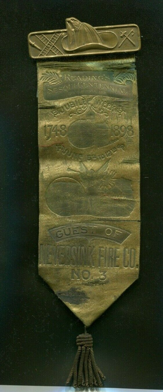 1898 NEVERSINK FIRE CO NO 3 READING PA SESQUI-CENTENNIAL JUBILEE WEEK RIBBON