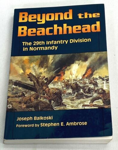 """""""Beyond The Beach Head"""" The 29th Infantry Division In Normandy Book"""