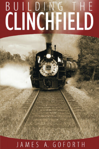 Building the CLINCHFIELD - (NEW BOOK)