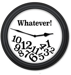FUNNY Whatever WALL CLOCK - Home Office Bedroom College Dorm - Retirement GIFT