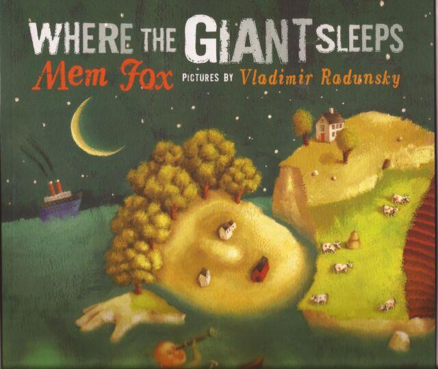 Mem Fox WHERE THE GIANT SLEEPS Children's Picture Story Book Vladimir Radunsky