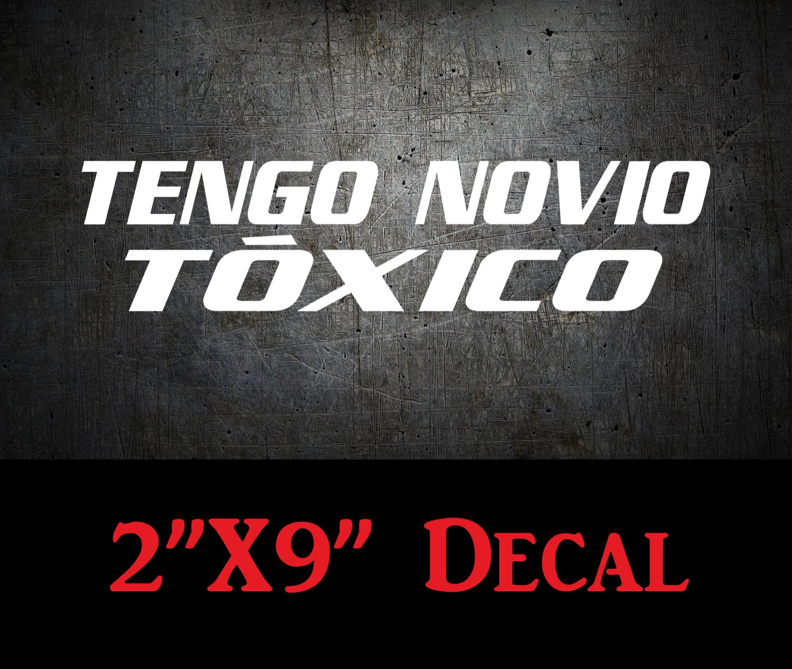 Home Decoration - TENGO NOVIO TOXICO, Funny Decal Sticker Window Mexican Spanish Boyfriend Husband