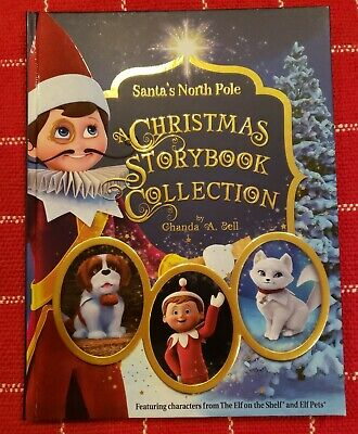 Santa's North Pole A Christmas Storybook Collection Elf on the Shelf & Elf Pets