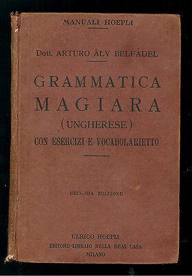 BELFADEL ARTURO ALY GRAMMATICA MAGIARA UNGHERESE MANUALI HOEPLI 1930 UNGHERIA