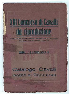 XIII CONCORSO DI CAVALLI DA RIPRODUZIONE CATALOGO ISCRITTI CREMONA OTTOBRE 1929