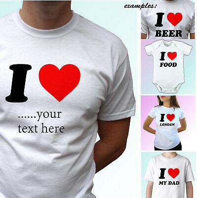 I LOVE ... Personalised Make Your Own t shirt custom top Christmas Birthday gift ()