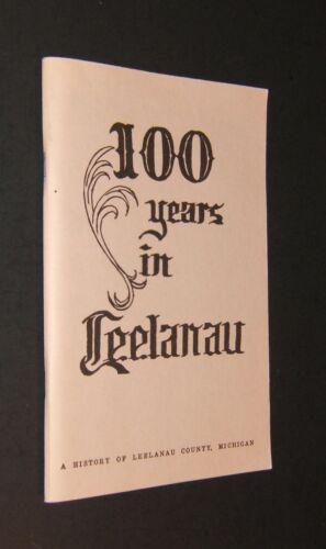 100 Years in Leelanau - A History of Leelanau County, Michigan - Soft Cover 1993