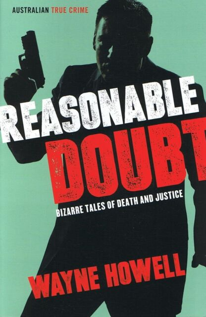NEW - REASONABLE DOUBT by Wayne Howell (Paperback 2013) Australian True Crime