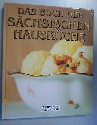 Das Buch der Sächsischen Hausküche / Ulla Heise, K. Francik 1996~Echt Sächsisch~ Haus Der Küche