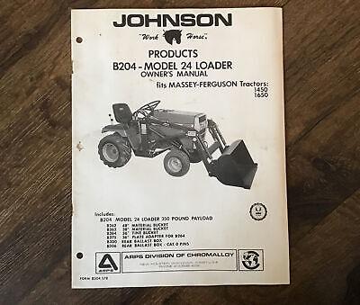 Johnson B204 Model 24 Loader Tractor Owners Manual Massey Ferguson 1450 1650