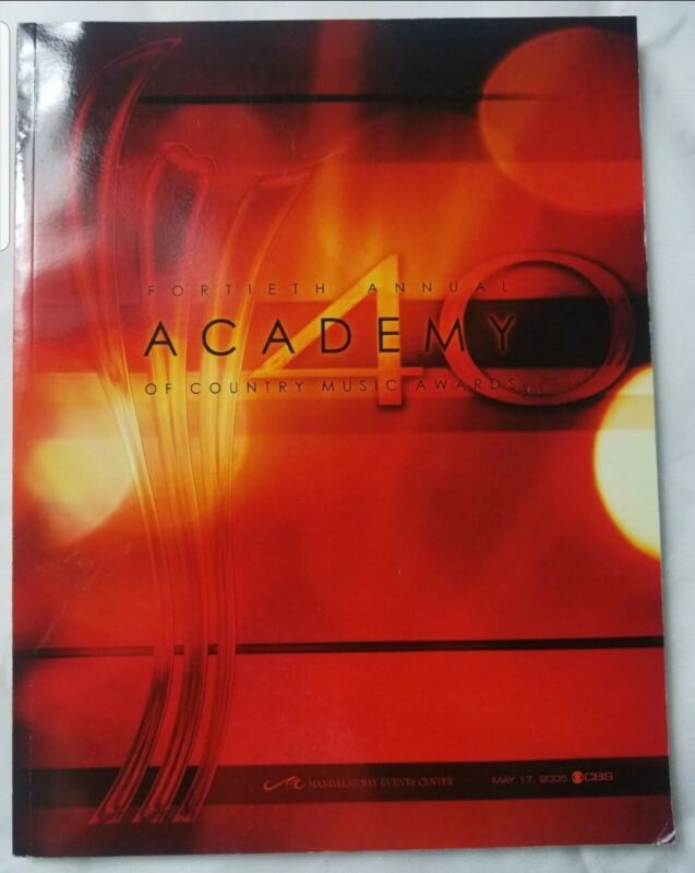 Fortieth Annual Academy Country Music Awards May 17 2005 Program Book