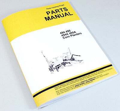 Parts Manual For John Deere 494 494a 495 495a Planter Catalog Seed Grain Corn