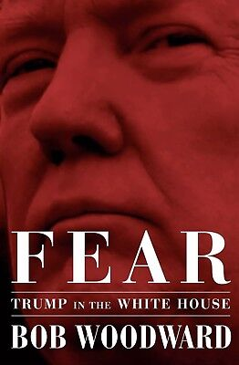Fear: Trump in the White House  by Bob Woodward  (Hardcover) -New