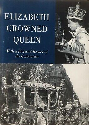 Elizabeth Crowned Queen With a Pictorial Record of the Coronation 2006 Hardback