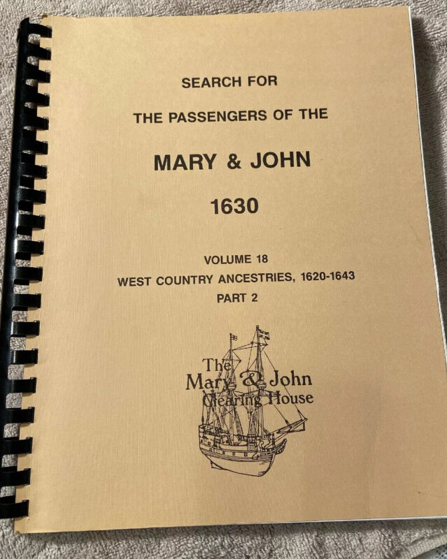 Search for the Passengers of the Mary & John 1630 Vol 18 pt 2 West Country Ances