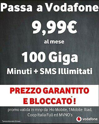 PASSA A VODAFONE MINUTI ILLIMITATI+100GB A 9.99€ PER SEMPRE!SIM GRATUITA SE IBAN