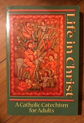 NEW - Life In Christ: A Catholic Catechism for Adults by Place,