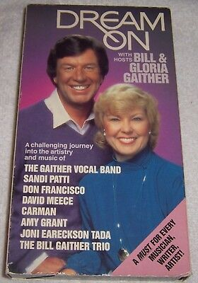 Dream On with Hosts Bill & Gloria Gaither VHS Video Sandi Patti Don Francisco for sale  Nevada City