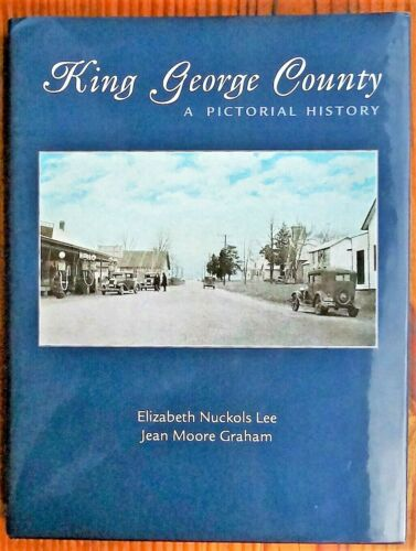 KING GEORGE COUNTY, VA Pictorial History Book Dahlgren Berthaville Architecture