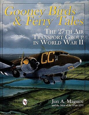 Book  Gooney Birds And Ferry Tales  The 27Th Air Transport Group In World War Ii