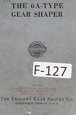 Fellows 6a-type Gear Shapers Machine Operations And Parts Manual Year 1962