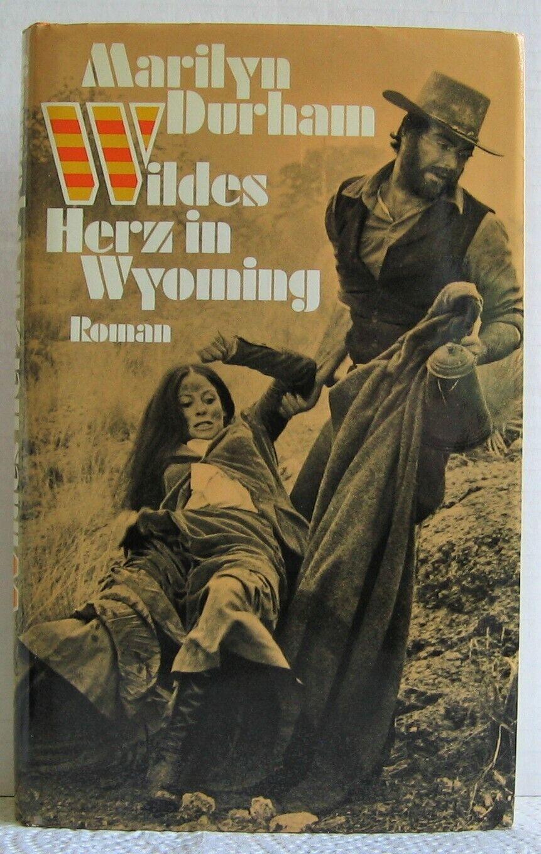 Marilyn Durham - Wildes HERZ in WYOMING
