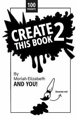Create This Book 2 Volume 2 1st Edition by Moriah Elizabeth PAPERBACK BRAND NEW
