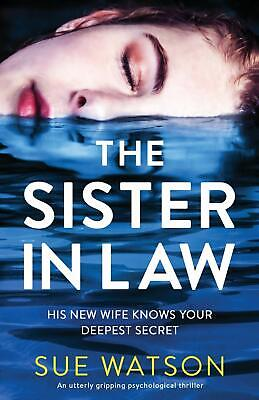 The Sister-in-Law: An utterly gripping psychological thriller Book by Sue Watson