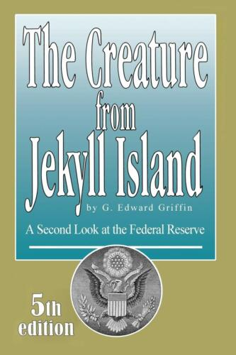 GREAT PRICE The Creature from Jekyll Island : G. Edward Griffin : 5th Edition