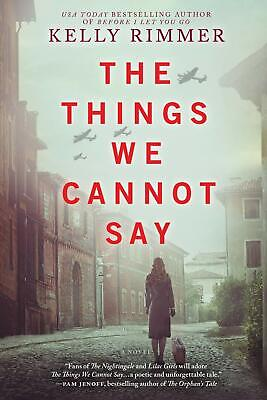 The Things We Cannot Say:a Novel By Kelly Rimmer [P.D.F]Fast Delivery⭐