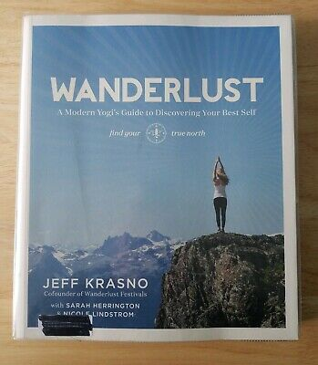 Wanderlust: A Modern Yogi's Guide to Discovering Your Best Self by Jeff