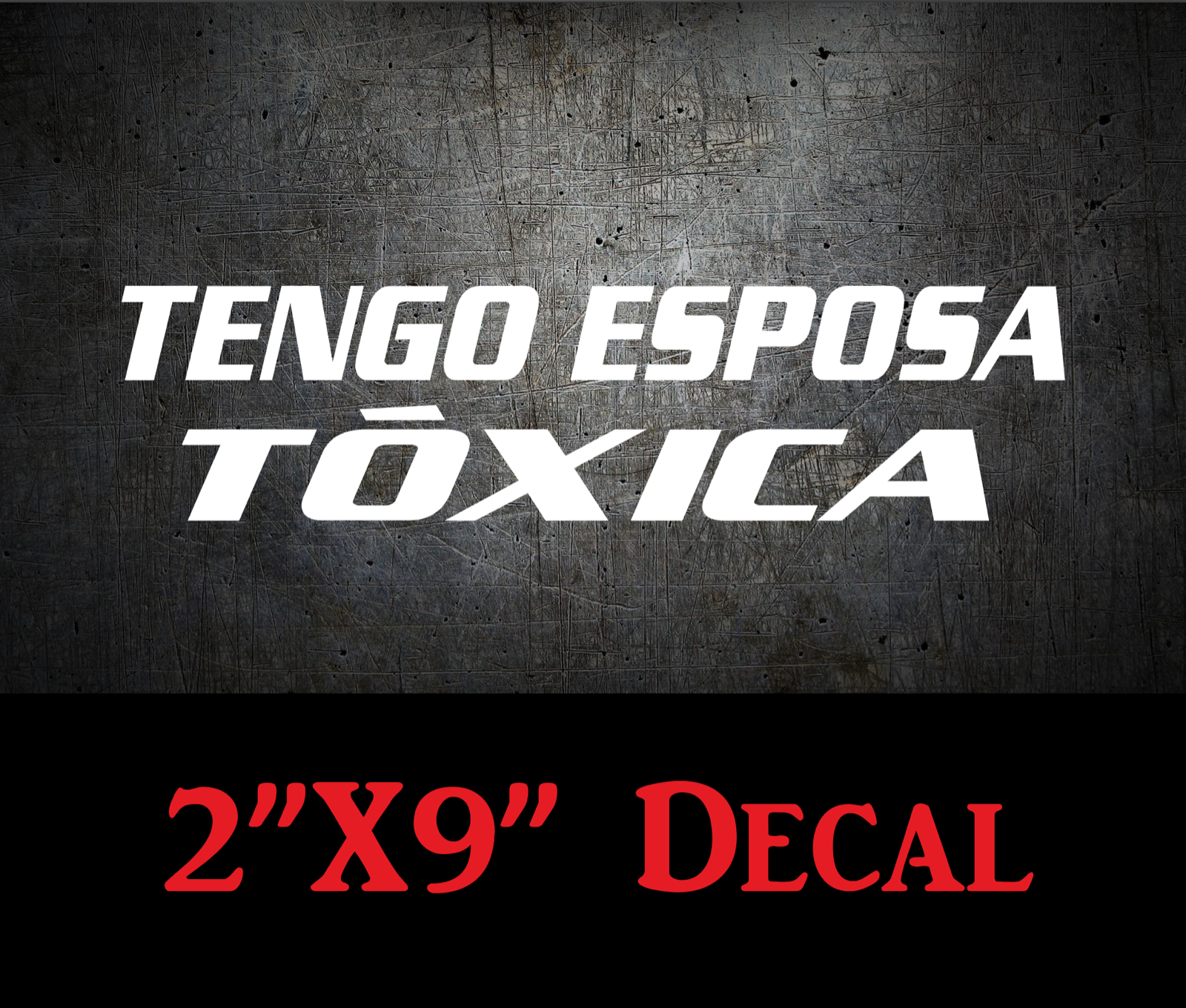 Home Decoration - TENGO ESPOSA TOXICA - Funny Decal Sticker Window Mexican Car Spanish Novia Wife