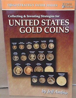 Collecting   Investing Strategies For United States Gold Coins By Jeff Ambio