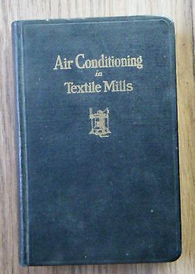 Thompson Air Conditioning in Textile Mills Klimatisierung Luftbefeuchtung 1925