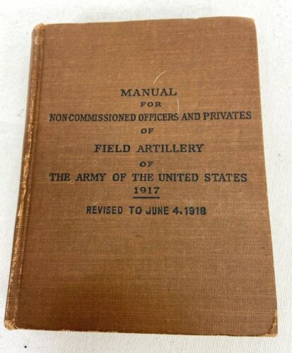 1918 US Army Non Commissioned & Privates Of Field Artillery Book