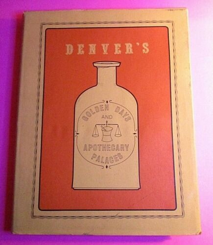 Signed 1970 Denvers Golden Days and Apothecary Palaces antique Bottle Collectors
