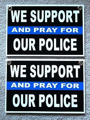 2 We Support And Pray For Our Police 8x12 Plastic Coroplast Signs Wgrommets