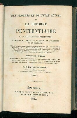 DUCPETIAUX DES PROGRES ET DE L'ETAT ACTUEL DE LA REFORME PENITENTIAIRE 1837 3 V.