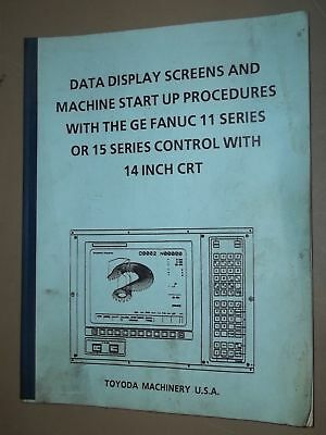 Toyoda Data Display Screens Start Up Procedures Ge Fanuc 11 Or 15 14crt Manual