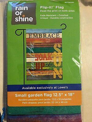 Rain or Shine Garden Flag 12.5 x 18 Embrace the Day Breathe Soak up the Sun