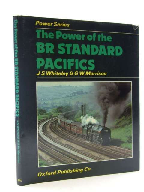 The Power of the British Rail Standard Pacifics (Power of Series), Morrison, G.W