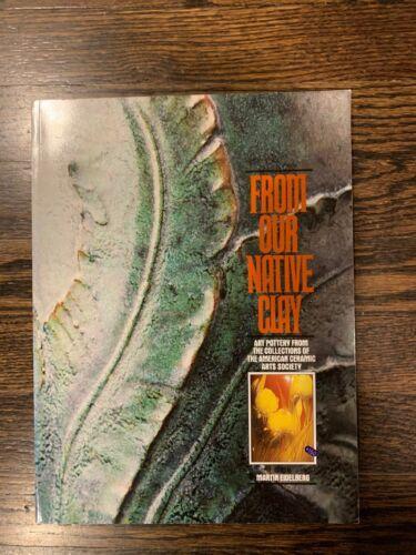 From Our Native Clay,Eidelberg,American Ceramic Arts Society 1987 Exhibit Catalo