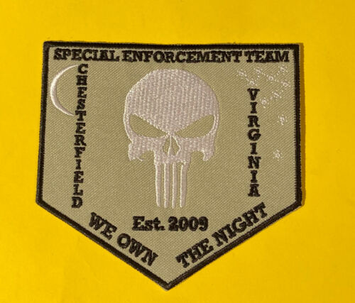 """CHESTERFIELD VIRGINIA POLICE PATCH - SPECIAL ENFORCEMENT TEAM """"WE OWN THE NIGHT"""""""