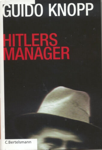 Guido Knopp: Hitlers Manager - Geb. - Topzustand