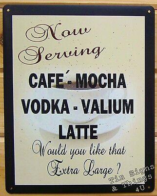 (Cafe Mocha Vodka Valium Latte TIN SIGN metal funny coffee shop kitchen bar decor)