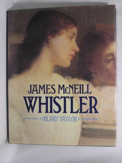James McNeill Whistler, Taylor, Hilary, Very Good Book