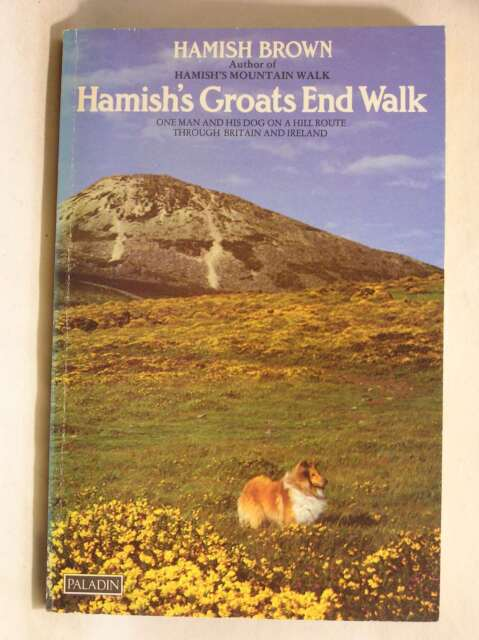 Hamish's Groats End Walk: One Man and His Dog on a Hill Route through Britain an